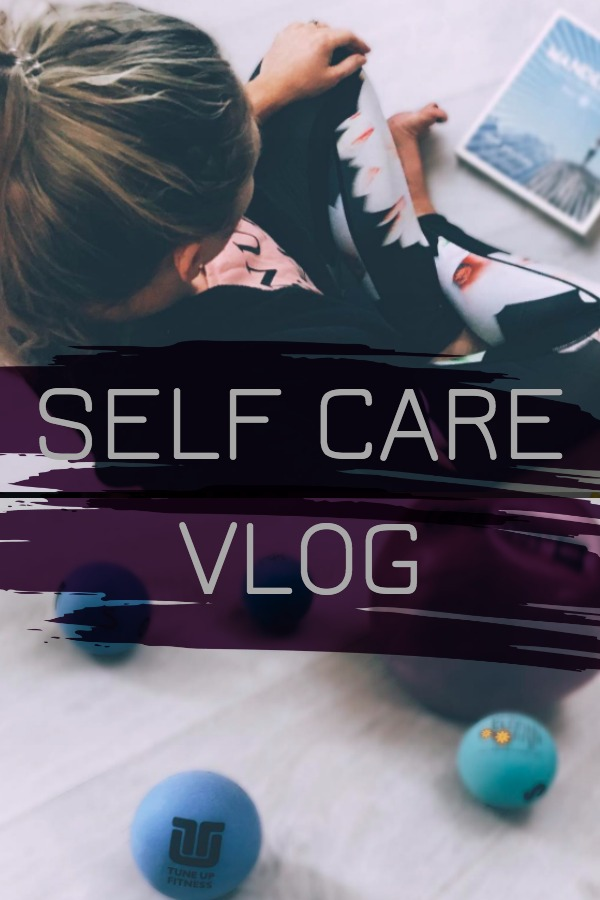 Self Care ideas - Healthy vlog
