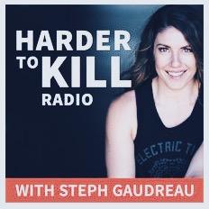 Harder to kill health podcast er Steph